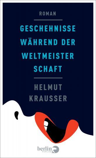 Helmut Krausser: Geschehnisse während der Weltmeisterschaft