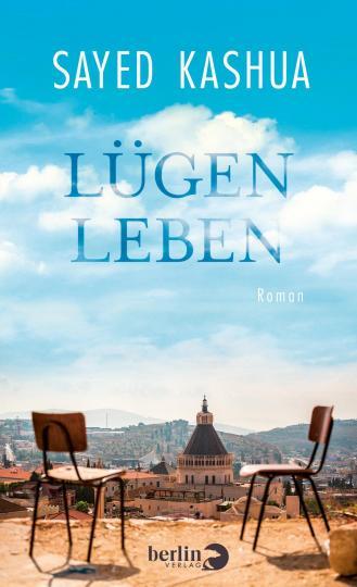 Sayed Kashua: Lügenleben