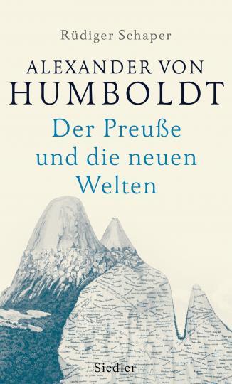Rüdiger Schaper: Alexander von Humboldt