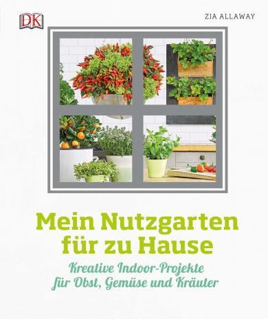 Zia Allaway: Mein Nutzgarten für zu Hause
