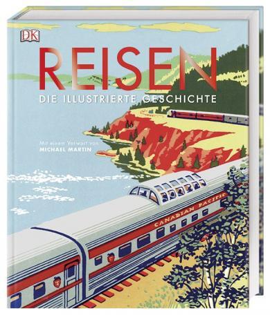 Simon Adams, R. G. Grant, Andrew Humphreys, Michael Martin: Reisen. Die illustrierte Geschichte