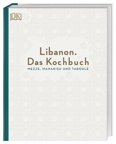 Ziad Asseily, Liza Asseily: Libanon. Das Kochbuch