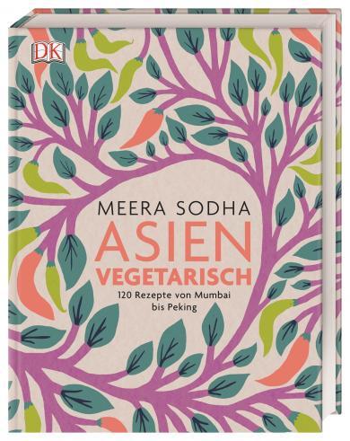 Meera Sodha: Asien vegetarisch