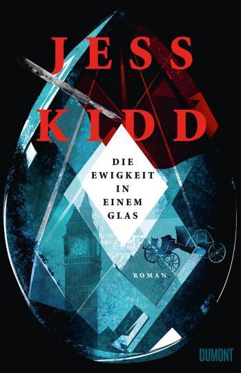 Jess Kidd: Die Ewigkeit in einem Glas