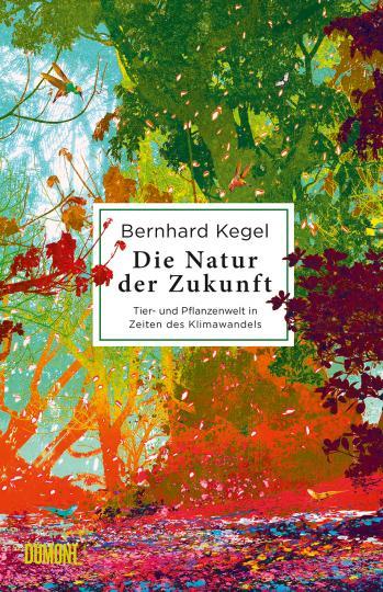 Bernhard Kegel: Die Natur der Zukunft