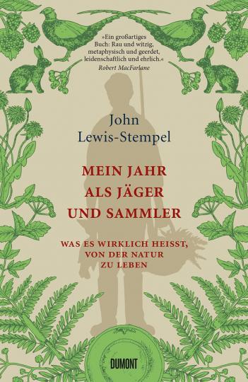John Lewis-Stempel: Mein Jahr als Jäger und Sammler
