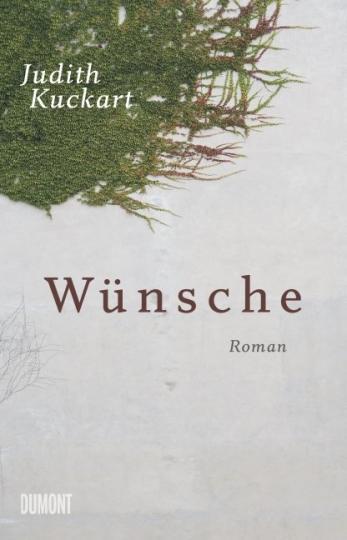 Judith Kuckart: Wünsche