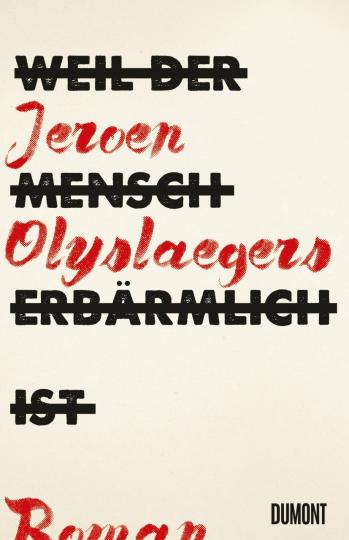 Jeroen Olyslaegers: Weil der Mensch erbärmlich ist