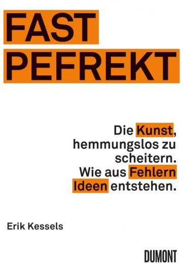 Erik Kessels: Fast Pefrekt