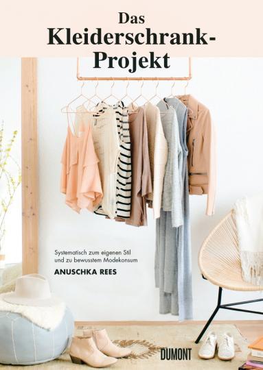 Anuschka Rees: Das Kleiderschrank-Projekt
