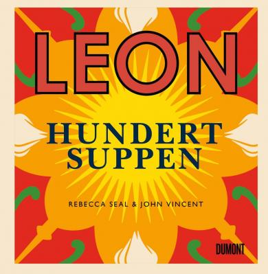 Rebecca Seal, John Vincent: Leon. Hundert Suppen