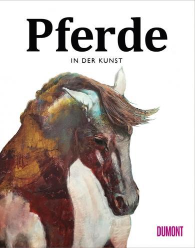 Angus Hyland, Caroline Roberts: Pferde in der Kunst