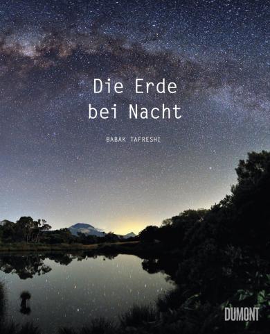 Babak Tafreshi: Die Erde bei Nacht