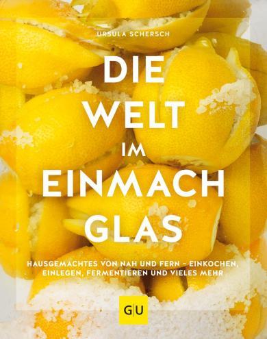 Ursula Schersch: Die Welt im Einmachglas