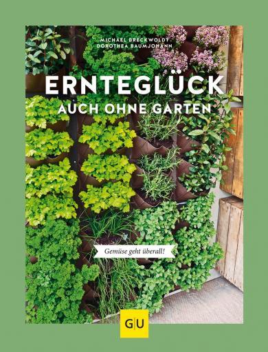 Dorothea Baumjohann, Michael Breckwoldt: Ernteglück auch ohne Garten