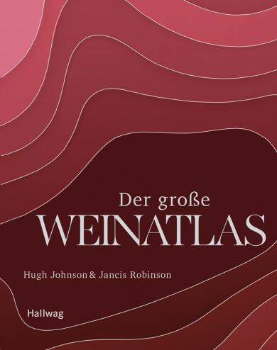Hugh Johnson, Jancis Robinson: Der große Weinatlas