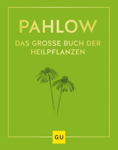 Mannfried Pahlow: Das große Buch der Heilpflanzen