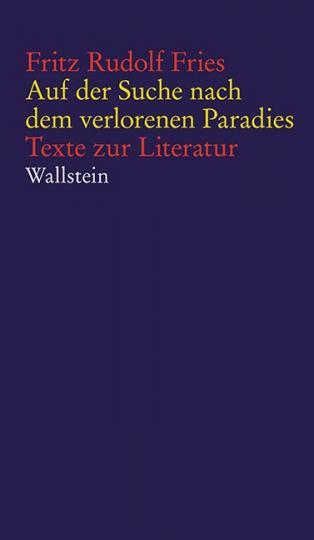 Fritz Rudolf Fries: Auf der Suche nach dem verlorenen Paradies