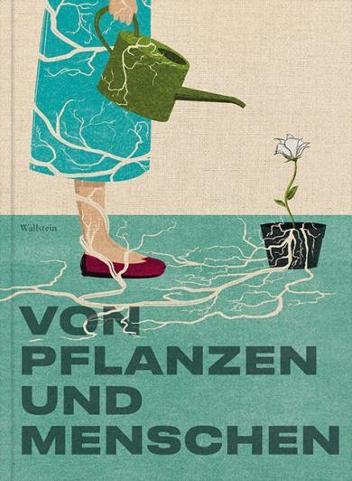 Kathrin Meyer, Judith Elisabeth Weiss: Von Pflanzen und Menschen