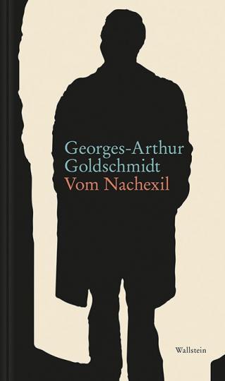 Georges-Arthur Goldschmidt: Vom Nachexil