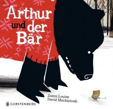 Zanni Louise, David Mackintosh: Arthur und der Bär