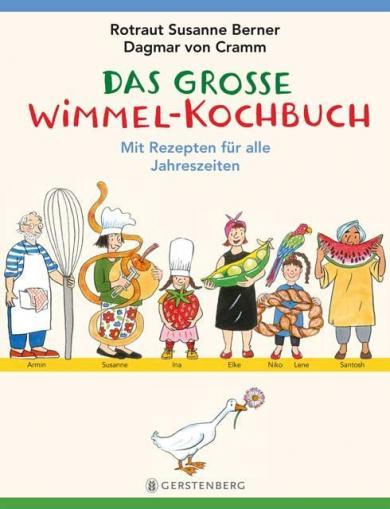 Berner, Rotraut Susanne, Rotraut Susanne Berner, Dagmar von Cramm: Das große Wimmel-Kochbuch