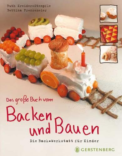 Bettina Frensemeier, Ruth Kreider-Stempfle: Das große Buch vom Backen und Bauen