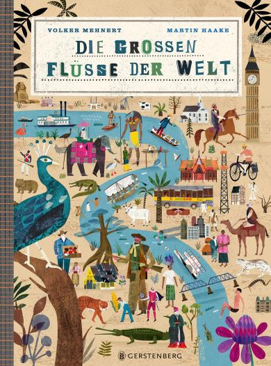 Volker Mehnert, Martin Haake: Die großen Flüsse der Welt