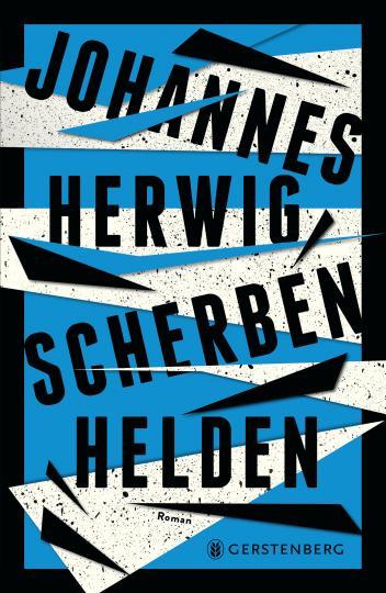 Johannes Herwig: Scherbenhelden