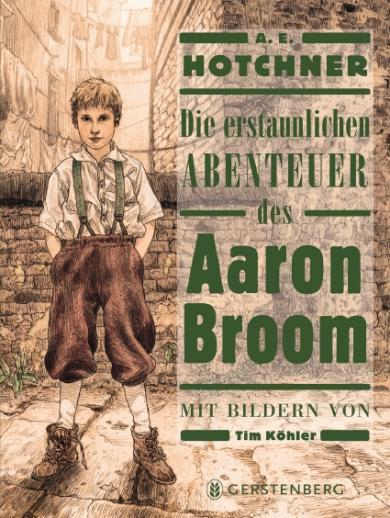 A. E. Hotchner, Tim Köhler: Die erstaunlichen Abenteuer des Aaron Broom
