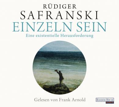 Rüdiger Safranski: Einzeln sein