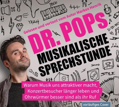 Dr. Pop, Markus Henrik: Dr. Pops musikalische Sprechstunde