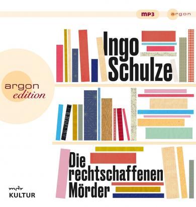Ingo Schulze: Die rechtschaffenen Mörder