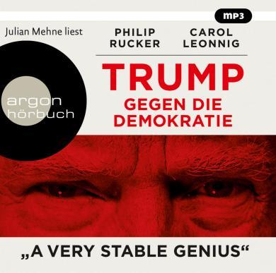 Carol Leonnig, Philip Rucker: Trump gegen die Demokratie – »A Very Stable Genius«