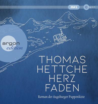 Thomas Hettche: Herzfaden. Roman der Augsburger Puppenkiste