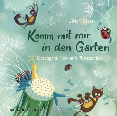 Ulrich Steier, Cornelia Haas: Komm mit mir in den Garten