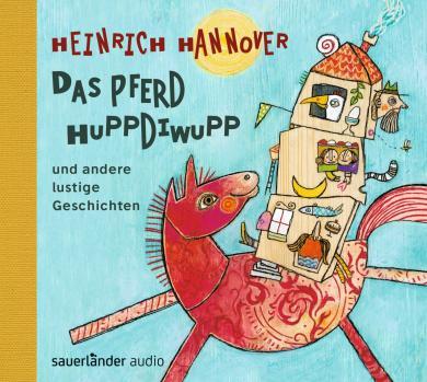 Heinrich Hannover: Das Pferd Huppdiwupp und andere lustige Geschichten