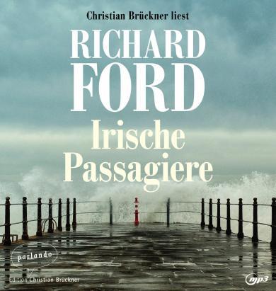 Richard Ford: Irische Passagiere