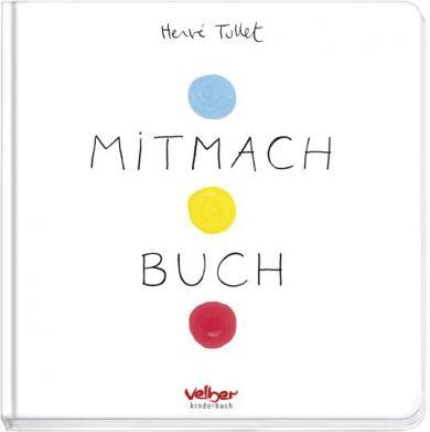 Herve Tullet: Mitmach Buch