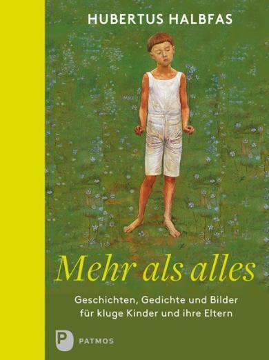 Hubertus Halbfas: Mehr als alles