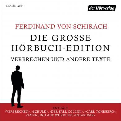 Ferdinand von Schirach: Die große Hörbuch-Edition - Verbrechen und andere Texte