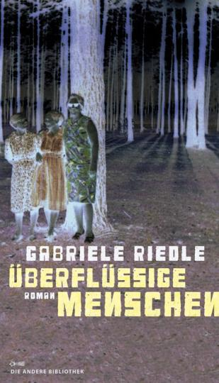 Gabriele Riedle: Überflüssige Menschen