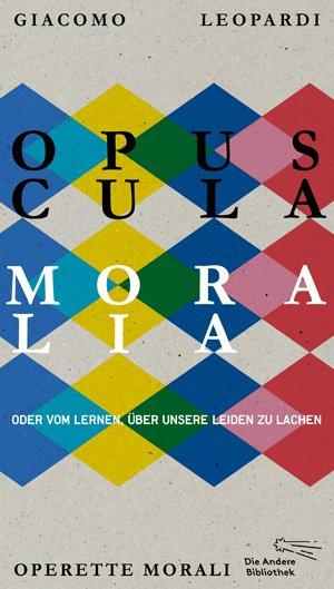 Giacomo Leopardi: Opuscula moralia