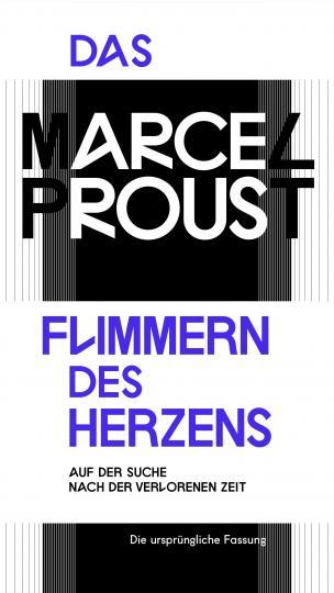 Marcel Proust: Das Flimmern des Herzens