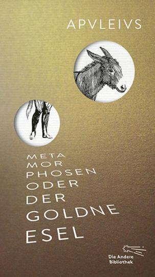 Apuleius: Metamorphosen oder Der goldne Esel