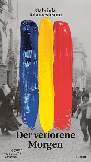 Gabriela Adameşteanu: Der verlorene Morgen