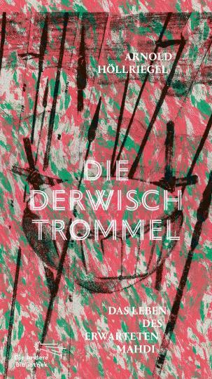 Arnold Höllriegel: Die Derwischtrommel