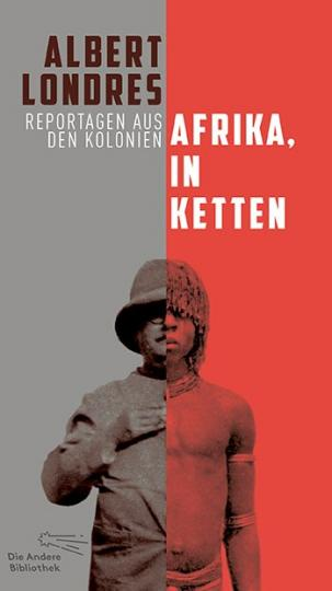 Albert Londres: Afrika, in Ketten