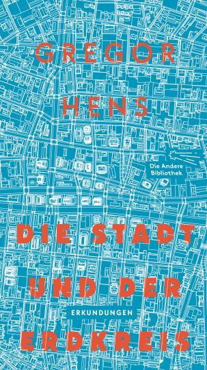 Gregor Hens: Die Stadt und der Erdkreis