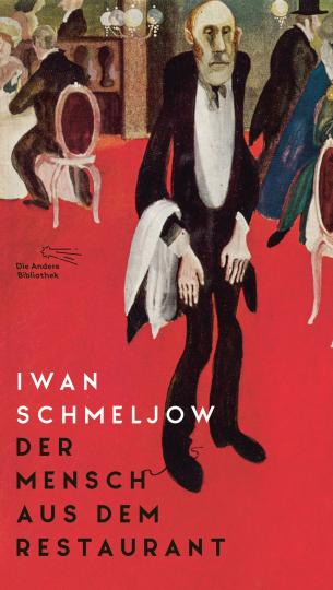 Iwan Schmeljow: Der Mensch aus dem Restaurant